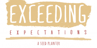 Exceeding Expectations: A Seed Planter