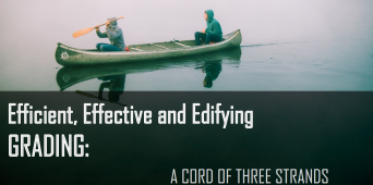 Efficient, Effective & Edifying Grading: A Cord of Three Strands [WEBINAR SIMULCAST]