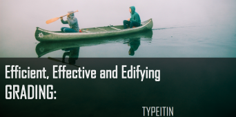 Efficient, Effective & Edifying Grading: Typeitin [WEBINAR SIMULCAST]