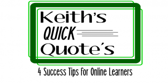 Keith's Quick Quotes: 4 Success Tips for Online Learners [VIDEO]