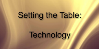 Setting the Table: Technology [VIDEO]