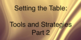 Setting the Table: Tools and Strategies Part 2 [VIDEO]