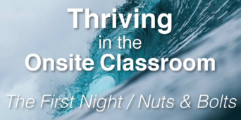 Thriving in the Onsite Classroom: The First Night / Nuts & Bolts [VIDEO]