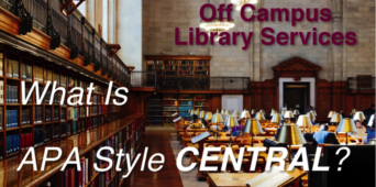 Off Campus Library Services: What Is APA Style CENTRAL?