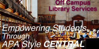 Off Campus Library Services: Empowering Students Through APA Style CENTRAL
