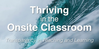 Thriving in the Onsite Classroom: Transparency in Teaching and Learning [VIDEO]