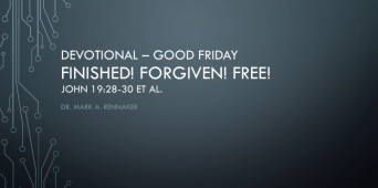 Good Friday: Finished, Forgiven, Free! [VIDEO]
