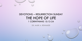 Resurrection Sunday: The Hope of Life [VIDEO]
