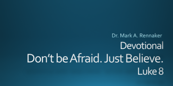 Don't Be Afraid. Just Believe: Luke 8 [VIDEO]