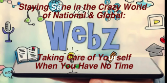 Webz | Staying Sane in the Crazy World of National & Global: Taking Care of Yourself When You Have No Time [VIDEO]