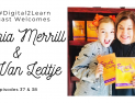 Digital2Learn | Cynthia Merrill & Liv Van Ledtje / Kids Can Teach Us: A Message on Digital Literacy, Part 1 [PODCAST S1 E37]