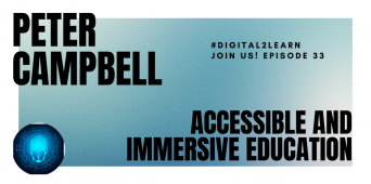 Digital2Learn | Peter Campbell / Accessible and Immersive Education, Part 1 [PODCAST S1 E33]